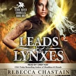 Leads & Lynxes by  Rebecca Chastain audiobook