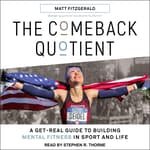 The Comeback Quotient by  Matt Fitzgerald audiobook