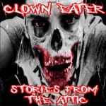 Clown Eater by  Stories From The Attic audiobook