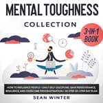 Mental Toughness Collection: 3-in-1 Book by  Sean Winter audiobook