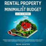 Rental Property and Minimalist Budget: 2-in-1 Book by  Sean Winter audiobook