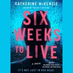 Six Weeks to Live by  Catherine McKenzie audiobook