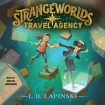 Strangeworlds Travel Agency by  L. D. Lapinski audiobook