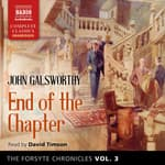 The Forsyte Chronicles, Vol. 3 End of the Chapter by  John Galsworthy audiobook