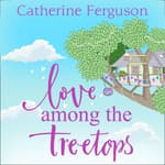 Love among the Treetops by  Catherine Ferguson audiobook