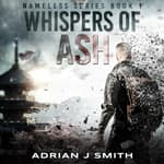 Whispers of Ash by  Adrian J. Smith audiobook