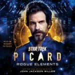 Star Trek: Picard: Rogue Elements by  John Jackson Miller audiobook