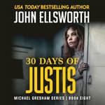 30 Days of Justis by  John Ellsworth audiobook