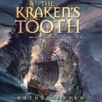 The Kraken's Tooth by  Anthony Ryan audiobook