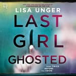 Last Girl Ghosted by  Lisa Unger audiobook
