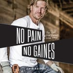 No Pain, No Gaines by  Chip Gaines audiobook