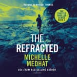 The Refracted by  Michelle Medhat audiobook