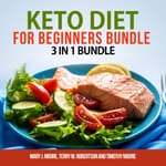 Keto Diet for Beginners Bundle by  Terry M. Robertson audiobook