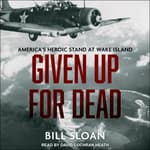 Given Up for Dead by  Bill Sloan audiobook