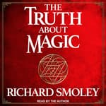 The Truth About Magic by  Richard Smoley audiobook