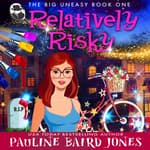 Relatively Risky by  Pauline Baird Jones audiobook