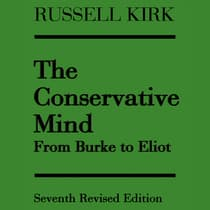 The Conservative Mind by Russell Kirk audiobook