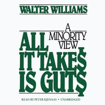 All It Takes Is Guts by Walter E. Williams audiobook
