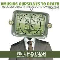 Amusing Ourselves to Death by Neil Postman audiobook