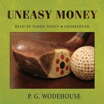Uneasy Money by P. G. Wodehouse audiobook