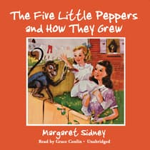 The Five Little Peppers and How They Grew by Margaret Sidney audiobook