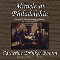 Miracle at Philadelphia by Catherine Drinker Bowen audiobook