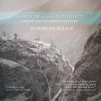 Shadow of the Almighty by Elisabeth Elliot audiobook