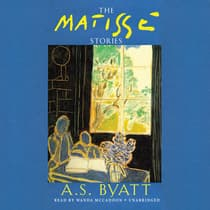 The Matisse Stories by A. S. Byatt audiobook