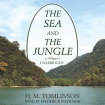 The Sea and the Jungle by H. M. Tomlinson audiobook