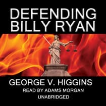 Defending Billy Ryan by George V. Higgins audiobook