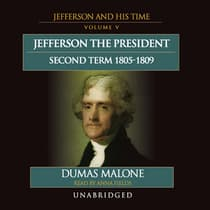 Jefferson the President: Second Term, 1805–1809 by Dumas Malone audiobook