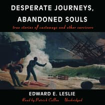 Desperate Journeys, Abandoned Souls by Edward E. Leslie audiobook