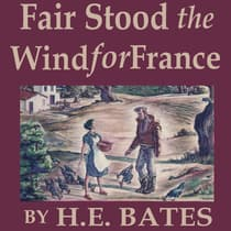 Fair Stood the Wind for France by H. E. Bates audiobook