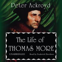 The Life of Thomas More by Peter Ackroyd audiobook