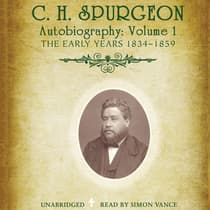 C. H. Spurgeon's Autobiography, Vol. 1 by C. H. Spurgeon audiobook