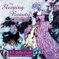 The Sleeping Beauty and Other Fairy Tales from the Old French by A. T. Quiller-Couch audiobook