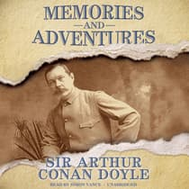 Memories and Adventures by Arthur Conan Doyle audiobook