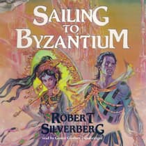 Sailing to Byzantium by Robert Silverberg audiobook