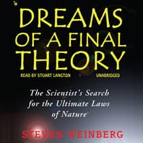 Dreams of a Final Theory by Steven Weinberg audiobook