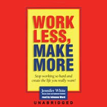 Work Less, Make More by Jennifer White audiobook