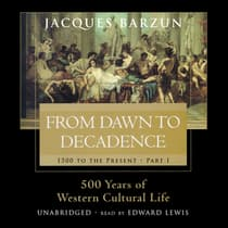 From Dawn to Decadence by Jacques Barzun audiobook
