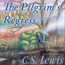 The Pilgrim's Regress by C. S. Lewis audiobook