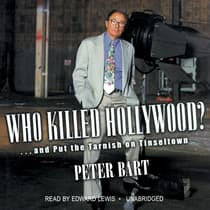 Who Killed Hollywood? by Peter Bart audiobook