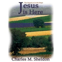 Jesus Is Here by Charles M. Sheldon audiobook