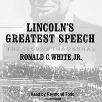 Lincoln's Greatest Speech by Ronald C. White audiobook