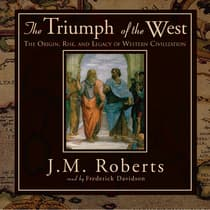 The Triumph of the West by J. M. Roberts audiobook