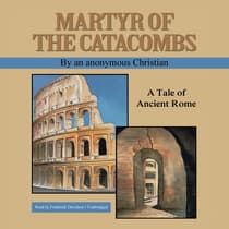 Martyr of the Catacombs by an anonymous Christian  audiobook