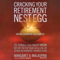 Cracking Your Retirement Nest Egg (without Scrambling Your Finances) by Margaret A. Malaspina audiobook