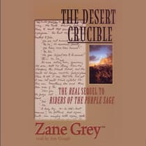 The Desert Crucible by Zane Grey audiobook