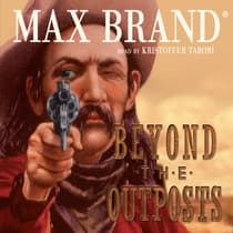 Beyond the Outposts by Max Brand audiobook
